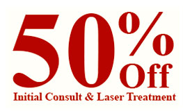50 Percent Off Initial Consult and Laser Procedure
